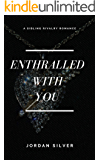 Enthralled With You (Sibling Rivalry)