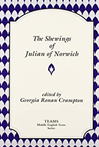 The Shewings of Julian of Norwich (TEAMS Middle English Texts)