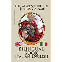 Learn Italian - Bilingual Book (Italian - English) The adventures of Julius Caesar