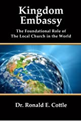 Kingdom Embassy: The Foundational Role of The Local Church in the World Kindle Edition