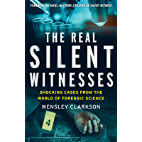The Real Silent Witnesses: Shocking cases from the World of Forensic Science