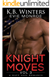 Knight Moves Vol. 3: A Navy SEAL Romance