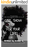 Girl Show up for Your Life!