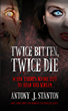 Twice Bitten, Twice Die (The Blood of the Infected Book 3)