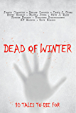 Dead of Winter: A Horror and Dark Fantasy Anthology