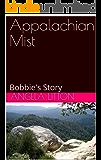 Appalachian Mist: Bobbie's Story