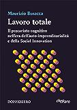 Lavoro totale: Il precariato cognitivo nell'era dell'auto-imprenditorialità e della Social Innovation
