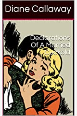 Declarations Of A Married Cuckold Kindle Edition
