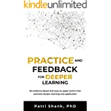 Practice and Feedback for Deeper Learning: 26 evidence-based and easy-to-apply tactics that promote deeper learning and appli