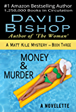 Money & Murder: A Novelette (A Matt Kile Mystery Book 3)