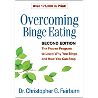 Overcoming Binge Eating, Second Edition: The Proven Program to Learn Why You Binge and How You Can Stop (English Edition…