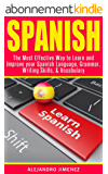 Spanish: The Most Effective Way to Learn & Improve your: Spanish Language, Grammar, Writing Skills, & Vocabulary (Learn Spanish, Spanish Dictionary, Spanish ... Brain Exercise) (English Edition)