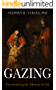 Gazing: Encountering the Mystery of Art (classical education, classical education curriculum, classical education schools, aesthetics)
