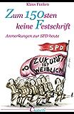 Zum 150sten keine Festschrift: Anmerkungen zur SPD heute