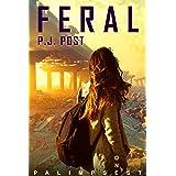 Feral: Palimpsest, Book 1