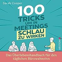 100 Tricks, um in Meetings schlau zu wirken: Das Überlebenshandbuch für den täglichen Bürowahnsinn