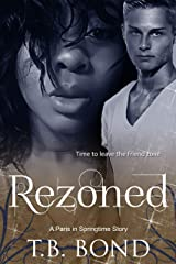 Rezoned (Paris in Springtime Book 3) Kindle Edition