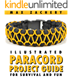 Paracord Projects: Illustrated Paracord Project Guide for Survival and Fun; Paracord bracelets, paracord fusion ties, paracord knots, and dozens of survival ... projects for SHTF Doomsday (English Edition)
