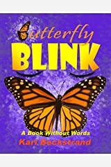Butterfly Blink: A Book Without Words Kindle Edition