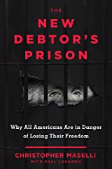The New Debtors' Prison: Why All Americans Are in Danger of Losing Their Freedom Hardcover
