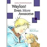 Waylon! Even More Awesome