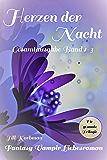 Herzen der Nacht - Gesamtausgabe Band 1-3: Fantasy Vampir Liebesroman