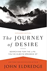 The Journey of Desire: Searching for the Life You've Always Dreamed Of Kindle Edition