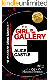 The Girl in the Gallery (The London Murder Mysteries Book 2)