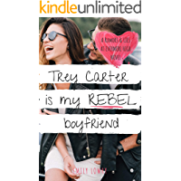 Trey Carter is My Rebel Boyfriend: A Sweet YA Romance (Rumors and Lies at Evermore High Book 2) book cover