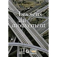 Sens du mouvement (Les) Modernité et mobilités dans les sociétés
