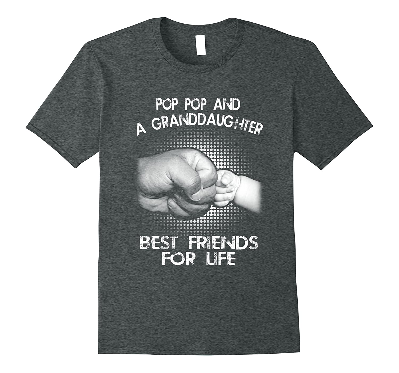 Pop Pop And A Granddaughter Best Friends For Life T-Shirt
