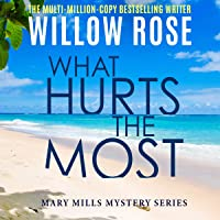 What Hurts the Most: Mary Mills Mystery Series, Book 1