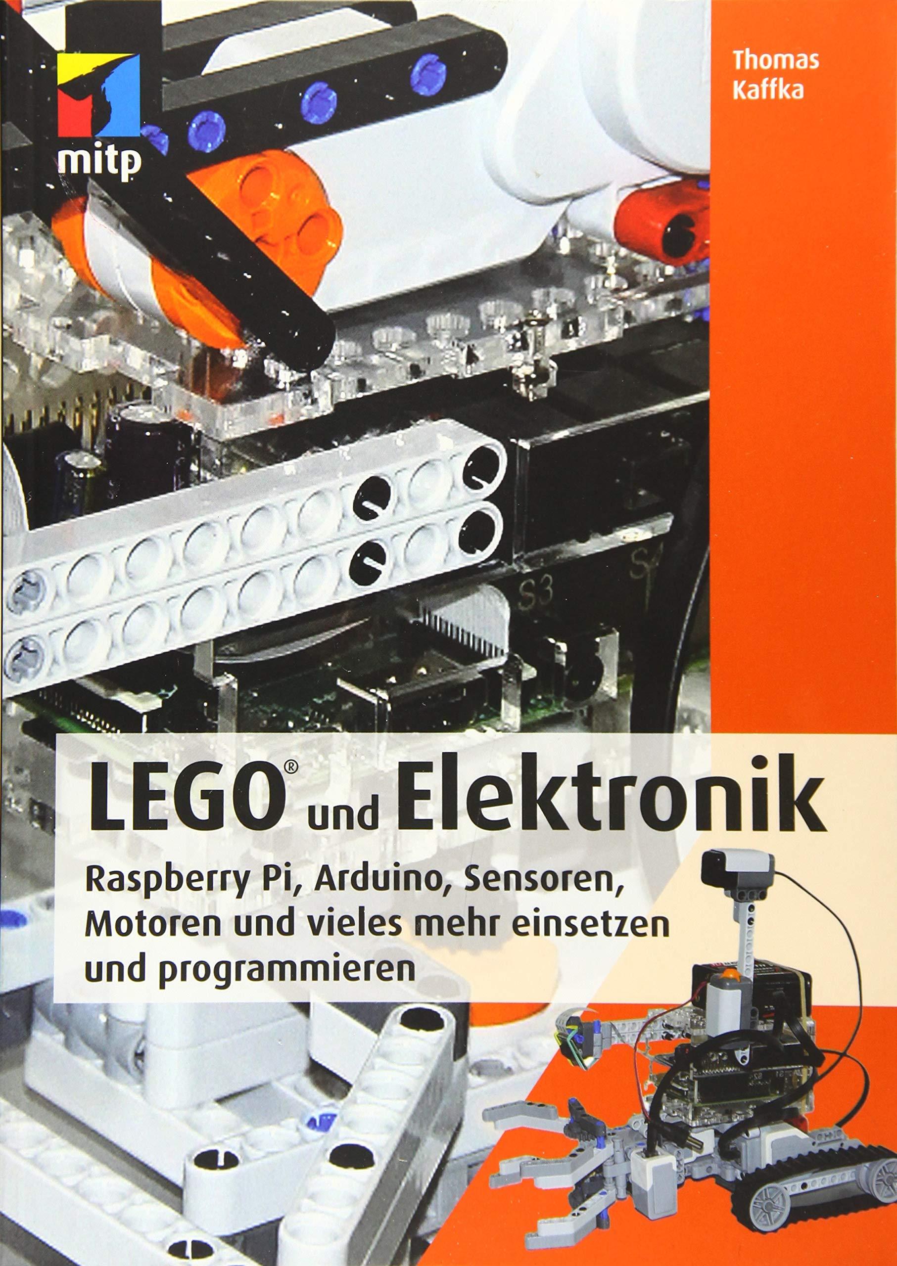 LEGO® Und Elektronik  Raspberry Pi Arduino Sensoren Motoren Und Vieles Mehr Einsetzen Und Programmieren  Mitp Professional