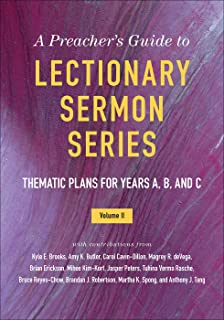 A Preacher's Guide to Lectionary Sermon Series: Thematic Plans for
