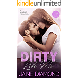 Dirty Like Me: A Rockstar Romance (Dirty, Book 1)