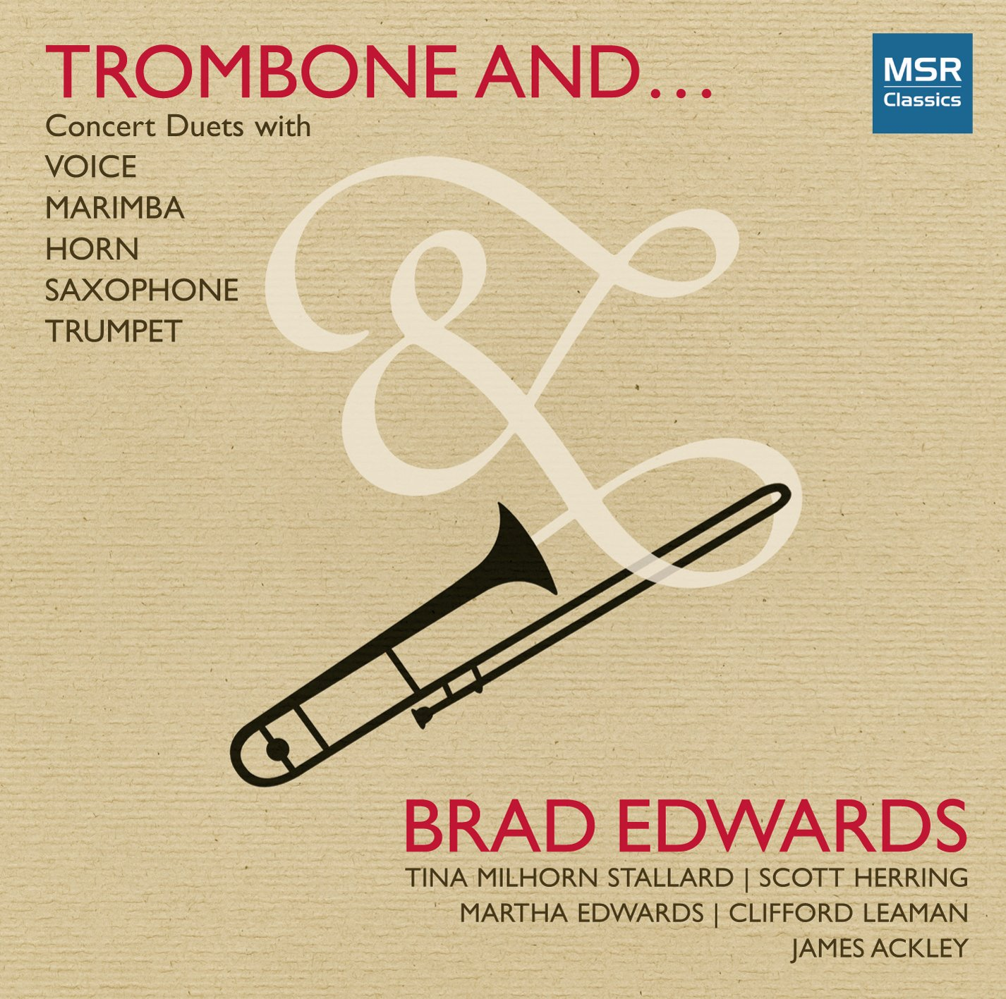 Trombone And   : Concert Duets with Voice, Marimba, Horn, Saxophone and  Trumpet