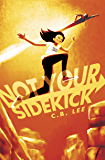 Not Your Sidekick (English Edition)