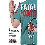 Fatal Oath: A Sue Whitney Medical Thriller (Sue Whitney Medical Thriller Series Book 2)