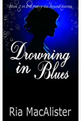 Drowning In Blues: Book 2 in The Marry Go Round Series Kindle Edition