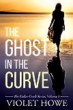The Ghost in the Curve (The Cedar Creek Series Book 1)