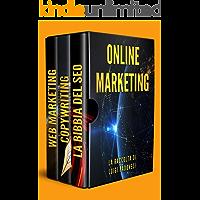 ONLINE MARKETING: Guida alle strategie di vendita Online con Web Marketing, SEO Google e Copywriting Persuasivo per ottenere clienti B2B e B2C su Internet ... e Social Media (Marketing Bundle Vol. 1)