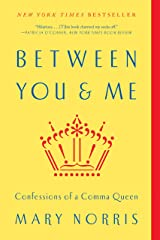 Between You & Me: Confessions of a Comma Queen Kindle Edition