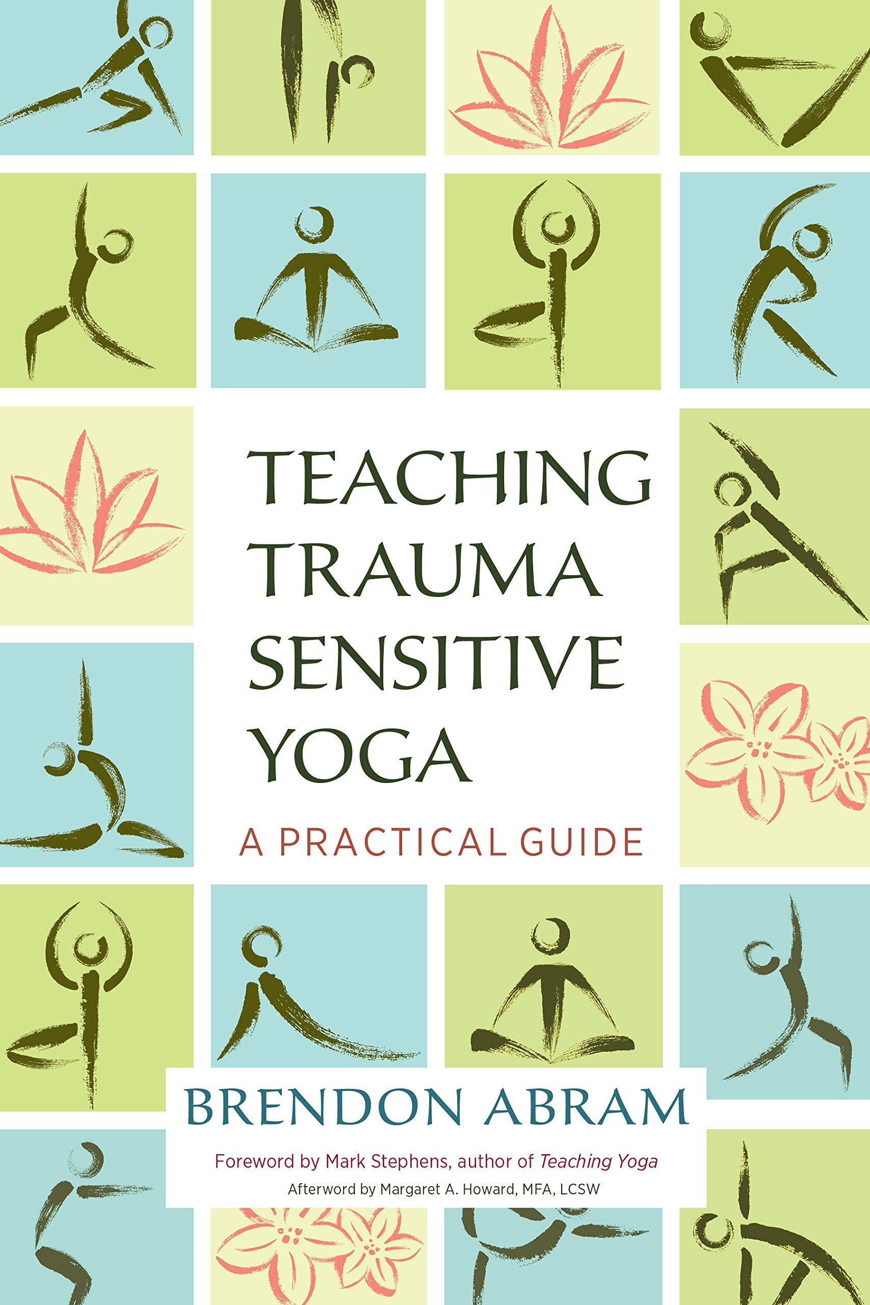 Teaching Trauma-Sensitive Yoga: A Practical Guide: Amazon.es ...