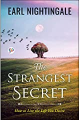 The Strangest Secret: How to live the life you desire Kindle Edition