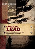 Called to Lead: 52 Weekly Devotions for Workplace Leaders