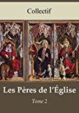 Les Pères de l'Église - Tome 2