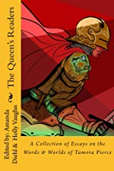 The Queen's Readers: A Collection of Essays on the Words and Worlds of Tamora Pierce Kindle Edition