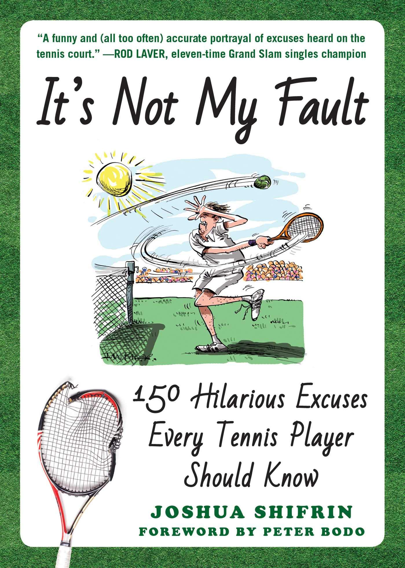 It\'s Not My Fault: 150 Hilarious Excuses Every Tennis Player ...