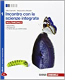 Incontro con le scienze integrate. Con e-book. Con espansione online. Per le Scuole superiori: 1