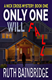 Only One Will Fall: The Nick Cross Mysteries: Book One
